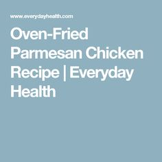 Oven-Fried Parmesan Chicken Recipe   Everyday Health