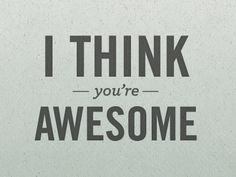 You are awesome !