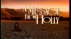 A Message From Holly (1992) i lost my mom when i was a girl and this movie was a blessing