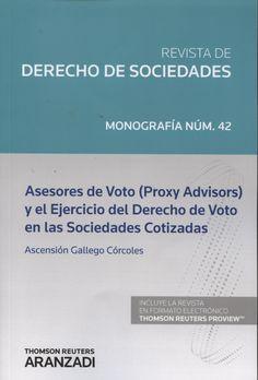 Asesores de voto (proxy advisors) y el ejercicio del derecho de voto en las sociedades cotizadas / Ascensión Gallego Córcoles
