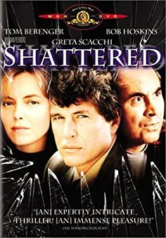 'Shattered' Tom Berenger, Greta Scacchi & Bob Hoskins - Dan Merrick comes out from a shattering car accident with amnesia. He finds that he is married to Judith who is trying to help him start his life again. Tom Berenger, Theodore Bikel, Corbin Bernsen, Joanne Whalley, John Davis, Image Film, Cinema Tv, Air Force Ones, Thrillers