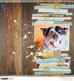 """My Fur Baby"" Layout by Rikki Graziani Design Team member for Kaisercraft Offficial Group Post Featuring the new Wood Flourish Pack ~ ""Pets"" and ""Pawfect"" Paper collection. [March 2017] Learn more at kaisercraft.com.au/blog ~ Wendy Schultz ~ Scrapbook Layouts."