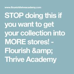 STOP doing this if you want to get your collection into MORE stores! - Flourish & Thrive Academy