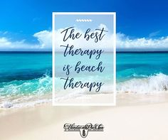 The best therapy is beach therapy!