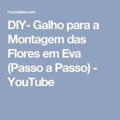 DIY- Galho para a Montagem das Flores em Eva (Passo a Passo) - YouTube