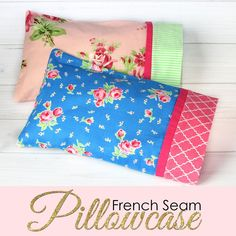 How to Make a Pillowcase - Pillowcase Pattern in 3 Sizes