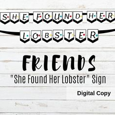 "PRINTABLE Friends Theme Banner ""She Found Her Lobster"", Party Banner Printable, Bachelorette Engagement Banner, Party Decor,Party Printable Engagement Party Signs, Engagement Banner, Printable Banner, Party Printables, Bachelorette Drinking Games, Lobster Party, Matching Friend, Bachelorette Decorations, Bridal Shower Party"