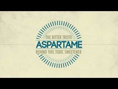 Aspartame's Hidden Dangers. What it is doing to our body, what foods it's in, every parent should read. Protect your children.