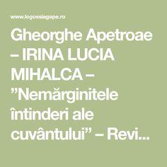 """Gheorghe Apetroae – IRINA LUCIA MIHALCA – """"Nemărginitele întinderi ale cuvântului"""" – Revista Logos și Agape"""