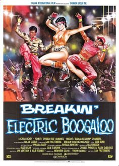 Breakin'! Electric Boogaloo.  Like I said with Breakin', it's so corny, but I'll still watch it.