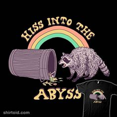Hiss Into The Abyss | Shirtoid #hillarywhite #raccoon #rainbow #trash #trashcan #trashpanda #wytrab8