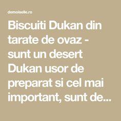 Biscuiti Dukan din tarate de ovaz - sunt un desert Dukan usor de preparat si cel mai important, sunt deliciosi.