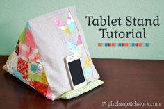 from Pixels to Patchwork: Tablet Pillow Stand Tutorial - Girl Friday Sews What a cute way to hold my tablet!