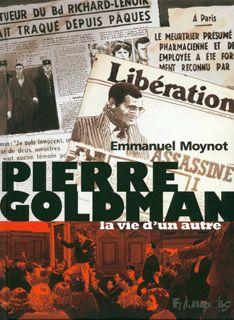 """Emmanuel MOYNOT, """"Pierre Goldman, la vie d'un autre"""", ed Futuropolis. En contrepoint du récit du  double meurtre de la  pharmacie du Boulevard  Richard-Lenoir en 1969,  toute l'époque renaît au fil des témoignages de spectateurs engagés."""