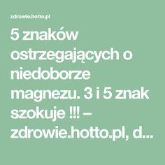 5 znaków ostrzegających o niedoborze magnezu. 3 i 5 znak szokuje !!! – zdrowie.hotto.pl, domowe sposoby popularne w necie