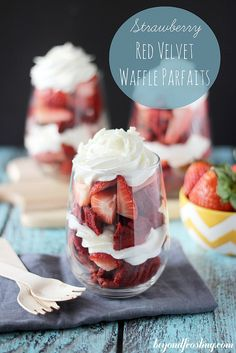 Strawberry Waffle Parfaits | beyondfrosting.com | #waffles #redvelvet by Beyond Frosting