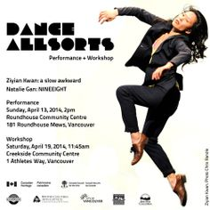 New Works Presents  DANCE ALLSORTS Performance + Workshop  Ziyian Kwan/Dumb Instrument Dance: 'a slow awkward' Natalie Gan/Hong Kong Exile: 'NINEEIGHT'  Performance Sunday, April 13, 2014, 2pm Roundhouse Community Centre 181 Roundhouse Mews, Vancouver  Workshop Saturday, April 19, 2014, 11:45am Creekside Community Centre 1 Athletes Way, Vancouver  https://www.facebook.com/events/1452875234947737/