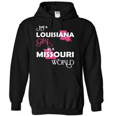 Just A Louisiana Girl In A Missouri World T-Shirts, Hoodies. CHECK PRICE ==►…