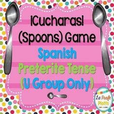 ¡Cucharas! Spoons Game for Irregular Preterite U Group Verbs