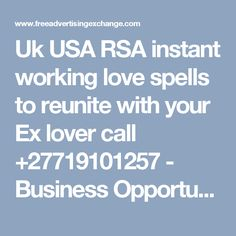 Uk USA RSA instant working love spells to reunite with your Ex lover call - Business Opportunities : Home Based Businesses Lost Love Spells, Love Spell Caster, Home Based Business, Business Opportunities, Spelling, Lovers, Usa, Games, U.s. States