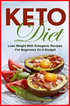 Keto Diet: Lose Weight with 30 Ketogenic Recipes for Beginners On A Budget Kindle Edition  Learn How To Prepare Keto Dishes Inexpensively For Beginners  #kindle #ketodiet #diets #weightlos