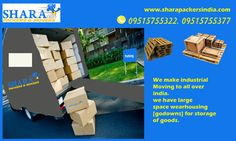 Shara Packers and Movers provide #industrial moving to all over india and provide #warehousing facility we have large integrated godown for safe storage.  www.sharapackersindia.com info@sharapackersindia.com call us: 09515755322, 09515755377
