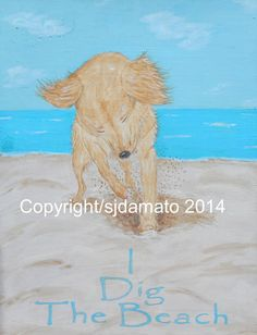 I Dig The Beach!  Features a Golden Retriever digging in the sand at the beach!