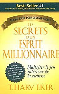 Les Secrets D Un Esprit Millionaire T Harv Eker Dllibs Fr Millionaire Success Books The Secret