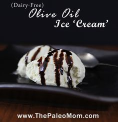 Olive Oil Ice Cream | The Paleo Mom dairy-free, paleo-friendly, refined sugar-free, and life-changing.