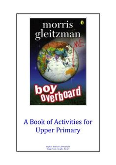 """A group of activities to be used in conjunction with the book """"Boy Overboard"""" by Morris Gleitzman. Be sure to read the book before completing the activities. Morris Gleitzman, Activities For Boys, Learning Activities, Classroom Organisation, Classroom Ideas, Visible Learning, Student Goals, Third Grade Reading, Authors Purpose"""