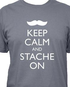 Mustache Shirt  Keep Calm and Stache On  Keep Calm by redbrickwall, $22.50