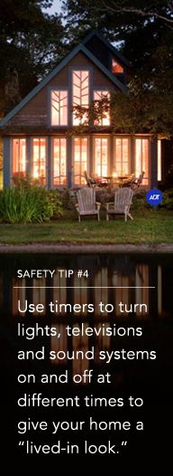 "Safety Tip #4: Use timers to turn lights, televisions and sound systems on and off at different times to give your home a ""lived-in look."" Sincerely, ADT Security Services #staysafe"