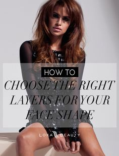 Guide to help find the best layers for your face shape