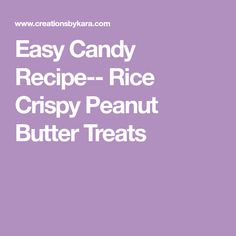 Easy Candy Recipe-- Rice Crispy Peanut Butter Treats