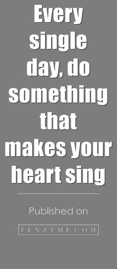 <3 EVERY SINGLE DAY, DO SOMETHING THAT MAKES YOUR HEART SING <3 40 Healing Quotes To Get Over An Unacceptable Breakup