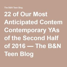 22 of Our Most Anticipated Contemporary YAs of the Second Half of 2016 — The B&N Teen Blog
