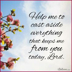 Help me cast aside everything that keeps me from You   https://www.facebook.com/Jesusorg/photos/839254072770537