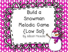 Build a Snowman Melodic Game {Low Sol}--great way to practice low sol during winter!