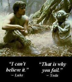 Class advice. #starwars #luke #yoda #believe #success #life #quotes #quote #passion #true #truth