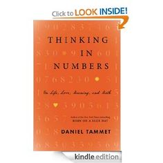Amazon.com: Thinking In Numbers: On Life, Love, Meaning, and Math eBook: Daniel Tammet: Kindle Store
