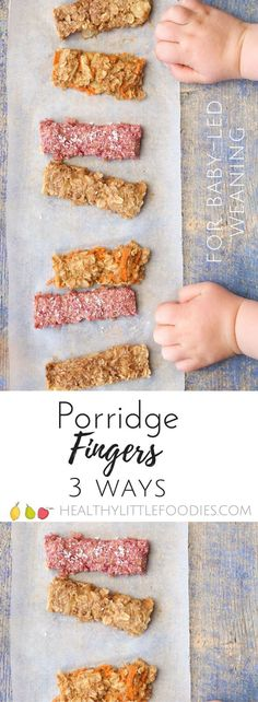 Oatmeal or porridge fingers for baby led weaning (BLW). Includes 3 different flavors: raspberry & coconut, apple pie, and carrot cake. Great finger food for babies and toddlers that works for breakfast or snacks. Healthier than processed store-bought baby