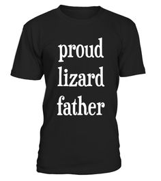 bbf774944e Proud Lizard Father Reptile Pet Owner T-Shirt . Special Offer, not available