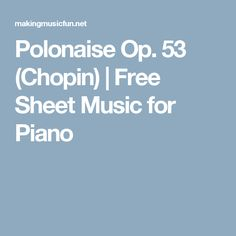 Polonaise Op. 53 (Chopin) | Free Sheet Music for Piano