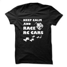 RC car t-shirt - Keep calm and race RC Car - #tee women #sweatshirt blanket. ORDER NOW => https://www.sunfrog.com/Automotive/Keep-calm-and-race-RC-Car.html?68278