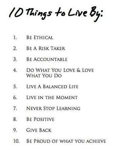 Ten things to live by