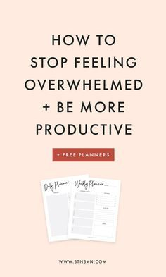 How To Stop Feeling Overwhelmed + Be More Productive | Entrepreneur Tips |  Blogging For Beginners