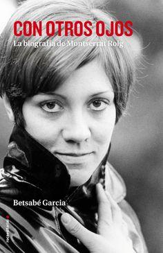 Con otros ojos, es la biografía definitiva de Montserrat Roig. La única autorizada por sus familiares