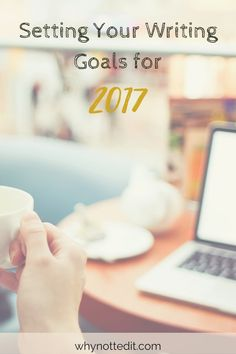After assessing what worked and didn't in 2016, it's time to plan your writing goals for 2017. Goal setting helps establish a vision for long-term success.