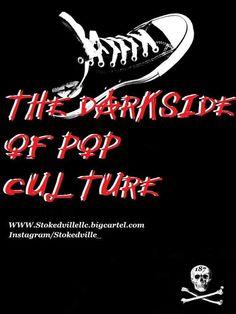 #Thedarksideofpopculture