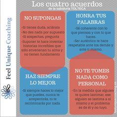 Los cuatro acuerdos de la sabiduría Tolteca, para tenerlos en cuenta todos los días! Feeluniquecoaching.es